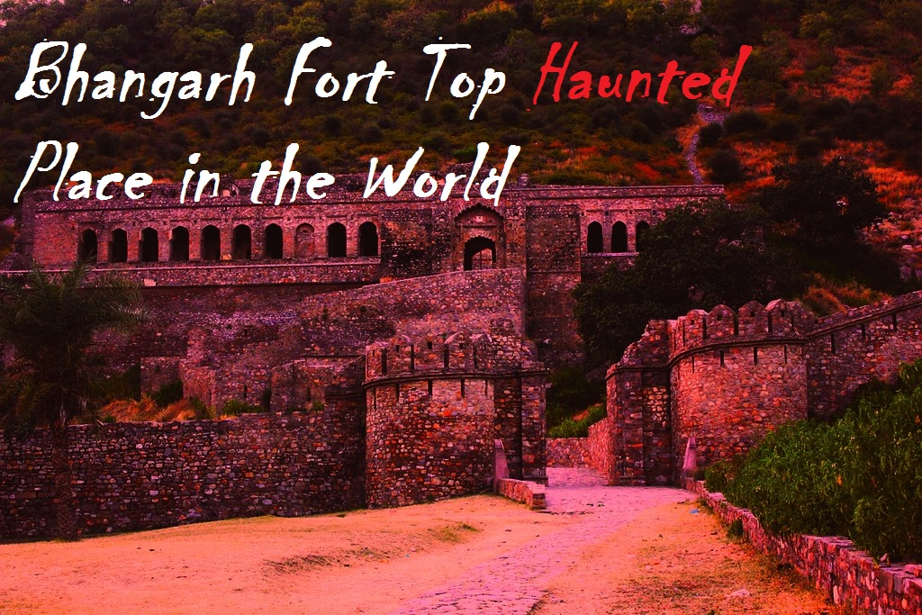 Bhangarh Fort – Asia's Most Haunted Place in India