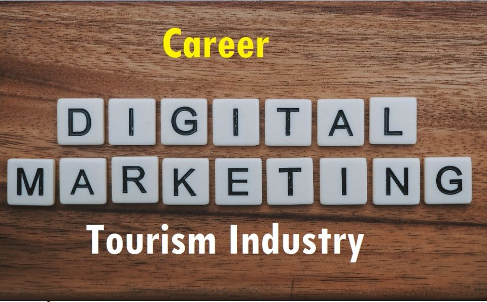 Digital Marketing plus Travel  Tourism Industries
